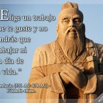 «Elige un trabajo que te guste y no tendrás que trabajar ni un día de tu vida» #Confucio, filósofo chino, años 551 - 478 antes de #Cristo.